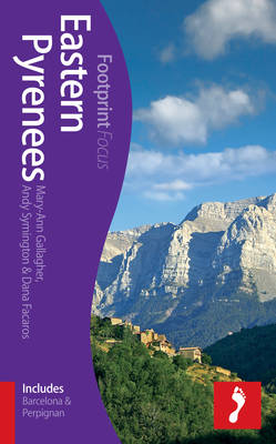 Reisgids Oostelijke Pyreneeen Spanje - Eastern Pyrenees    footprint guides   Mary-Ann Gallagher,Andy Symington,Dana Faracos