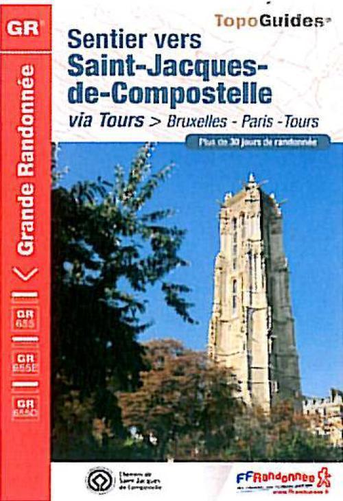 Wandelgids ref 6551 Sentier vers Saint-Jacques-de-Compostela:  Brussel - Parijs -Tours   FFRP