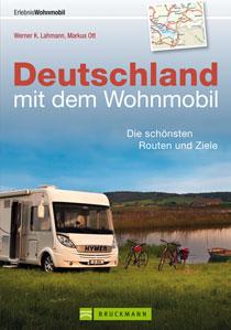 Campergids Deutschland mit dem Wohnmobil   Bruckmann   Werner Lahmann,Markus Ott
