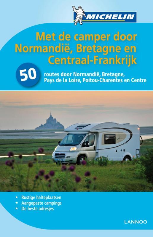 Campergids Met de camper door Normandië, Bretagne en Centraal-Frankrijk   Michelin