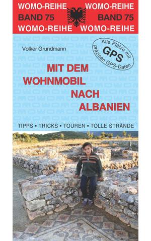 Campergids camperplaatsen band 75 Albanie - Mit dem Wohnmobil nach Albanien   WOMO verlag   Volker Grundmann