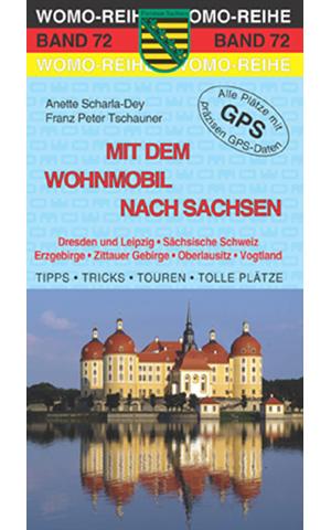 Campergids - camperplaatsen band 72 Mit dem Wohnmobil nach Sachsen (Duitsland)   Womo verlag   Anette Scharla-Dey,Franz Peter Tschauner
