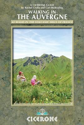 Wandelgids Walking in the Auvergne   Cicerone   Rachel Crolla,Carl McKeating