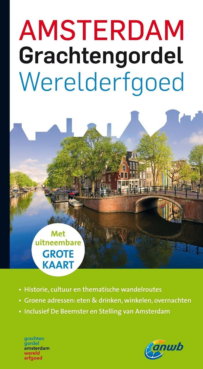 Reisgids Amsterdam Grachtengordel Werelderfgoed   ANWB