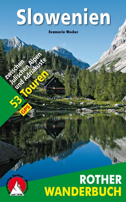 Wandelgids Slowenien - Slovenie wanderbuch   Rother Verlag   Evamaria Wecker