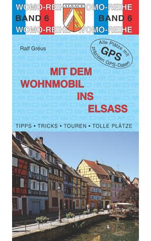 Campergids - Camperplaatsen Band 06: Mit dem Wohnmobil ins Elsass - Elzas - Vogezen   Womo Verlag