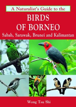 Vogelgids Naturalist's Guide to the Birds of Borneo   John Beaufoy publishing   Wong Tsu Shi