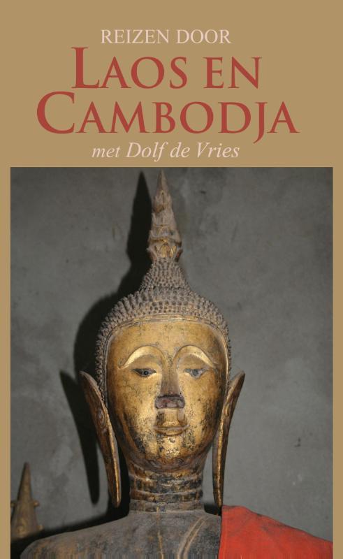 Reisverhaal Reizen door Laos en Cambodja met Dolf de Vries   Elmar   Dolf de Vries