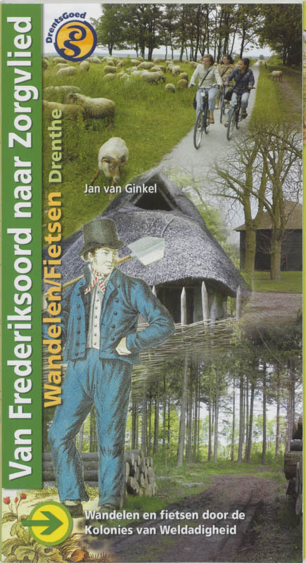 Wandelgids Van Frederiksoord naar Zorgvlied Wandelen en fietsen door de kolonies van weldadigheid    Buijten & Schipperheijn