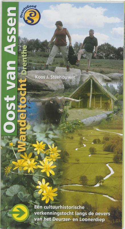 Wandelgids Oost van Assen Een historische verkenningstocht langs de oevers van het Deurzer- en Loonerdiep   Buijten en Schipperheijn