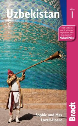 Reisgids Oezbekistan - Uzbekistan   Bradt guide    Sophie Lovell-Hoare,Max Lovell-Hoare