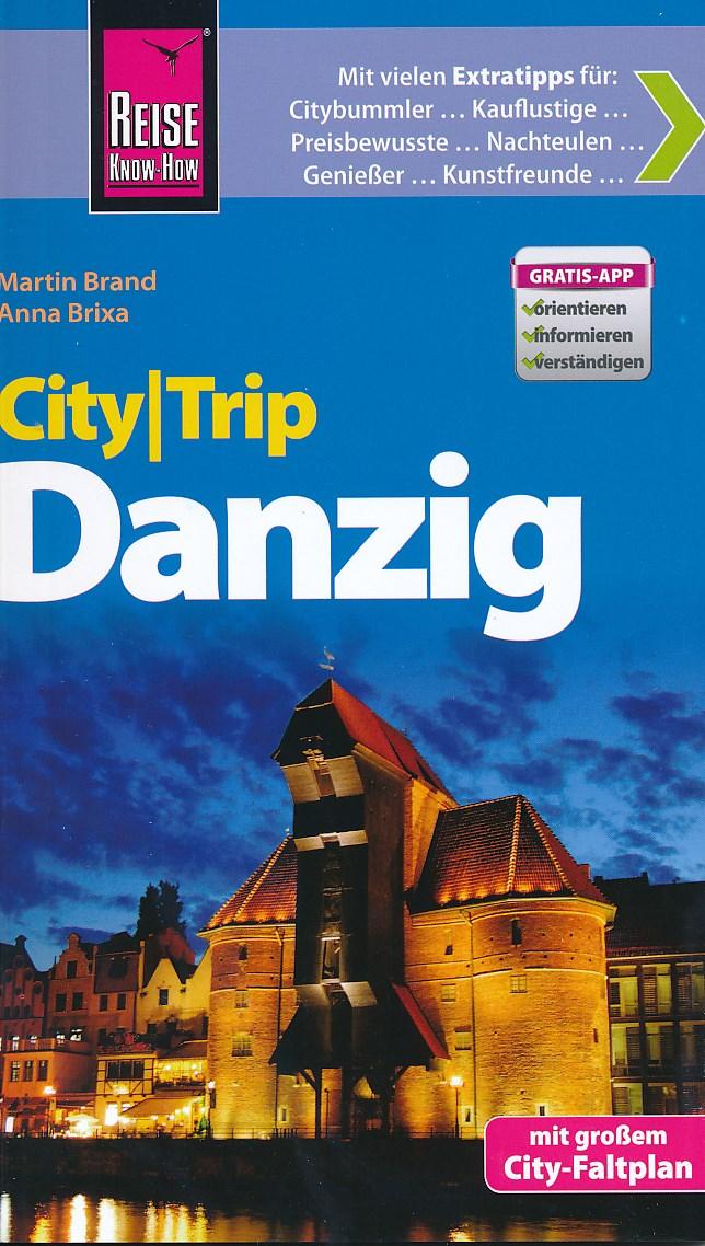 Reisgids CityTrip Danzig - Gdansk   Reise Knowhow   Martin Brand,Anna Brixa
