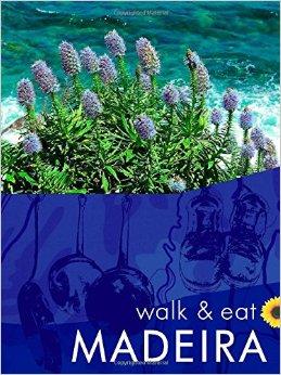 Wandelgids Walk and Eat Madeira   Sunflower
