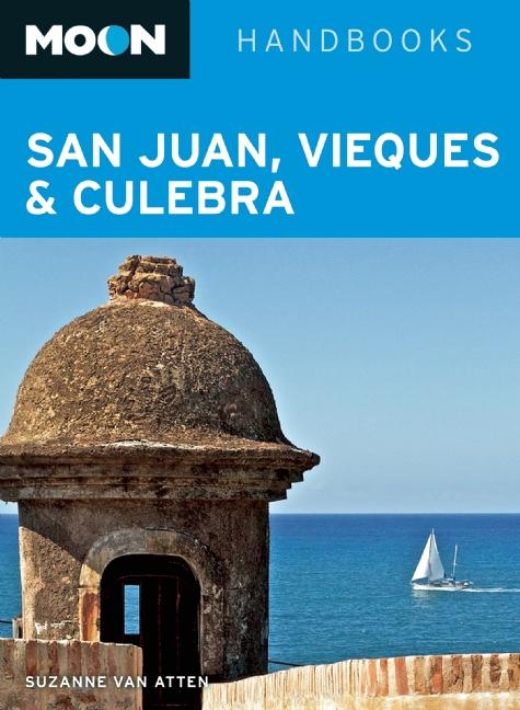 Reisgids San Juan, Vieques & Culebra - Puerto Rico   Moon Handbooks