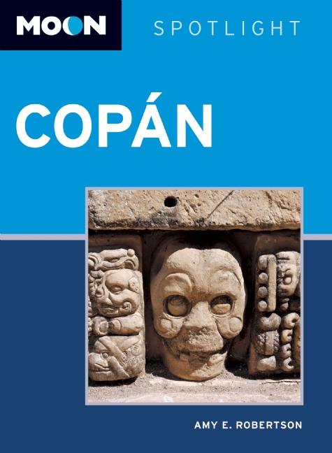 Reisgids Copán (Honduras) spotlight   Moon Handbooks   Amy E. Robertson