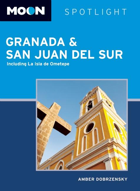 Reisgids Granada and San Juan Del Sur,  La Isla de Ometepe (Nicaragua)   Moon Handbooks   Amber Dobrzensky
