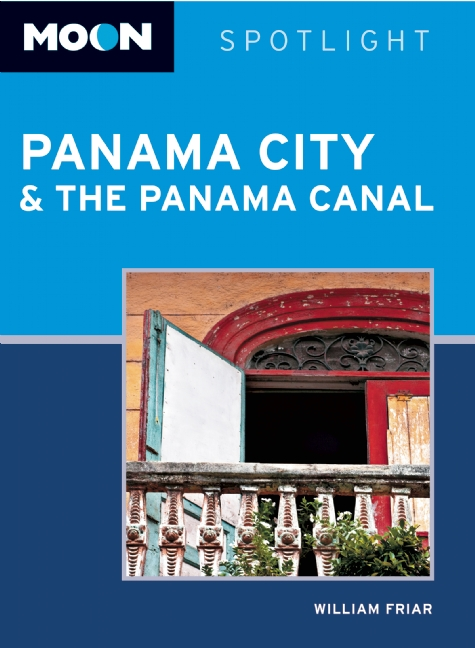 Reisgids Panama City & the Panama Canal   Moon Handbooks   William Friar