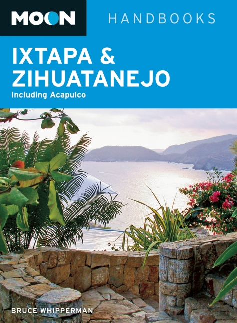 Reisgids Ixtapa & Zihuatanejo (Mexico)   Moon Handbooks   Bruce Whipperman