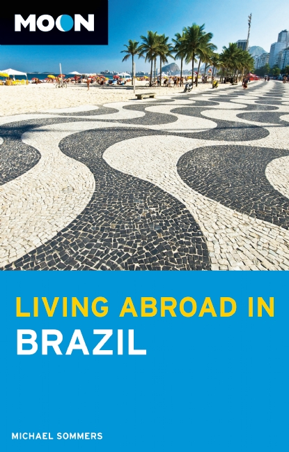 Reisgids Living Abroad in Brazil - Brazilie   Moon Handbooks   Michael Sommers