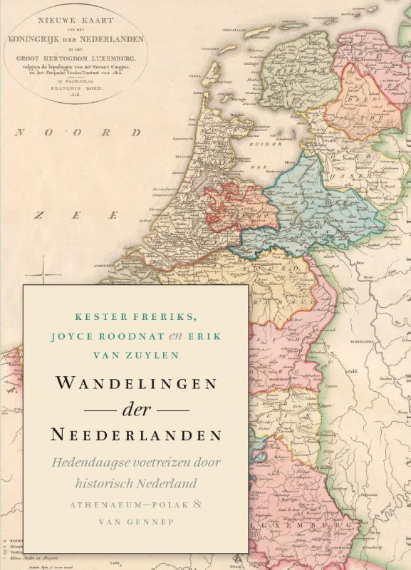 Wandelgids Wandelingen der Neederlanden   Athenaeum   Joyce Roodnat,Kester Freriks