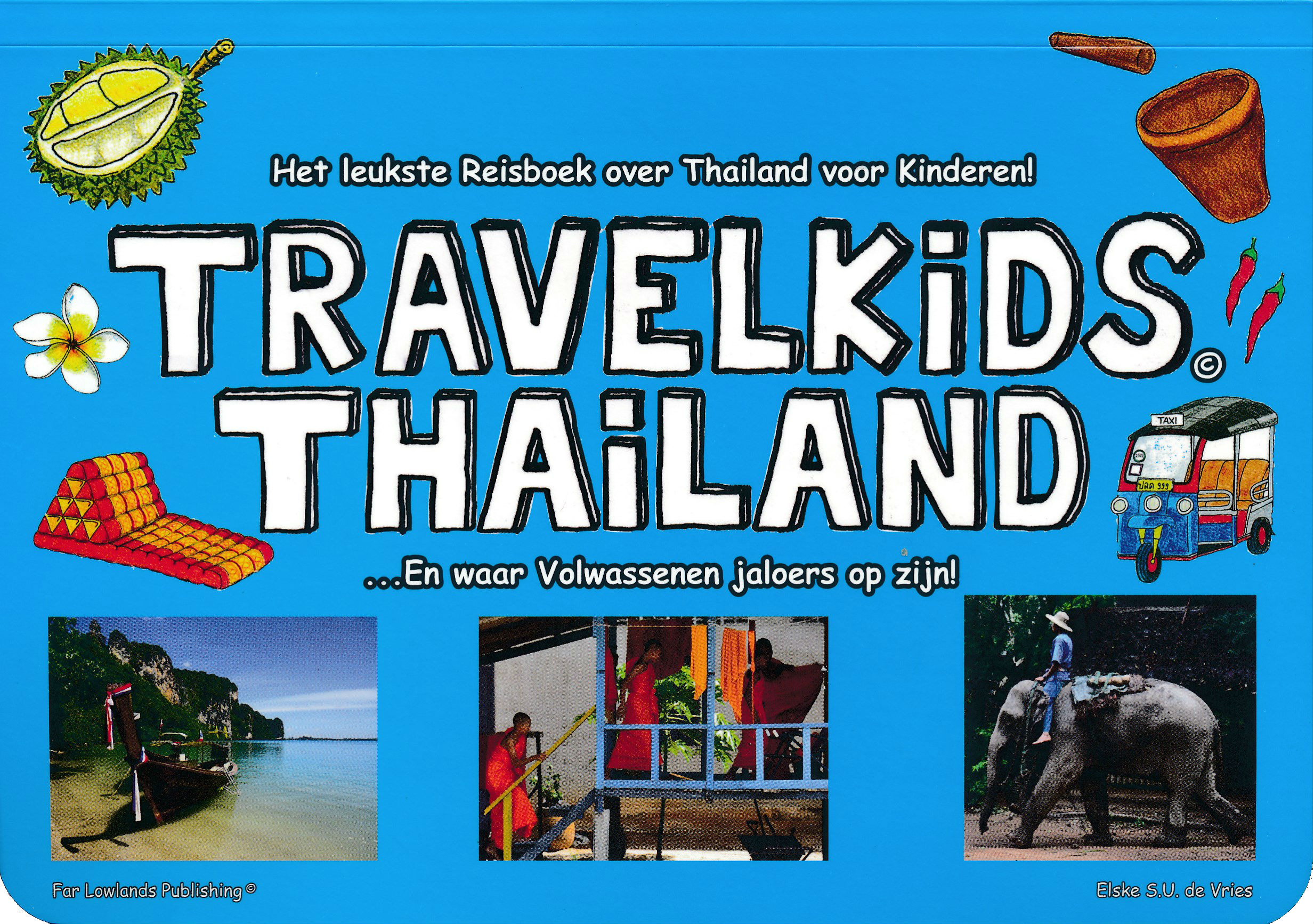 Kinderreisgids Travelkids Thailand   Far Lowlands Publishing   Elske S.U. de Vries
