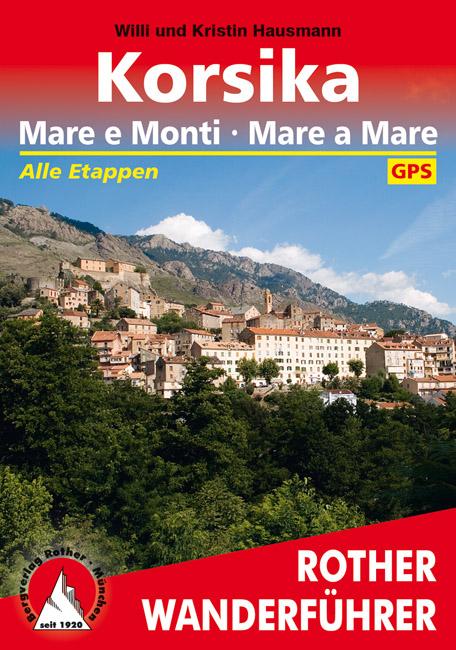 Wandelgids Corsica - Korsika mare e monti - mare e mare   Rother verlag   Kristin Hausmann,Willi Hausmann