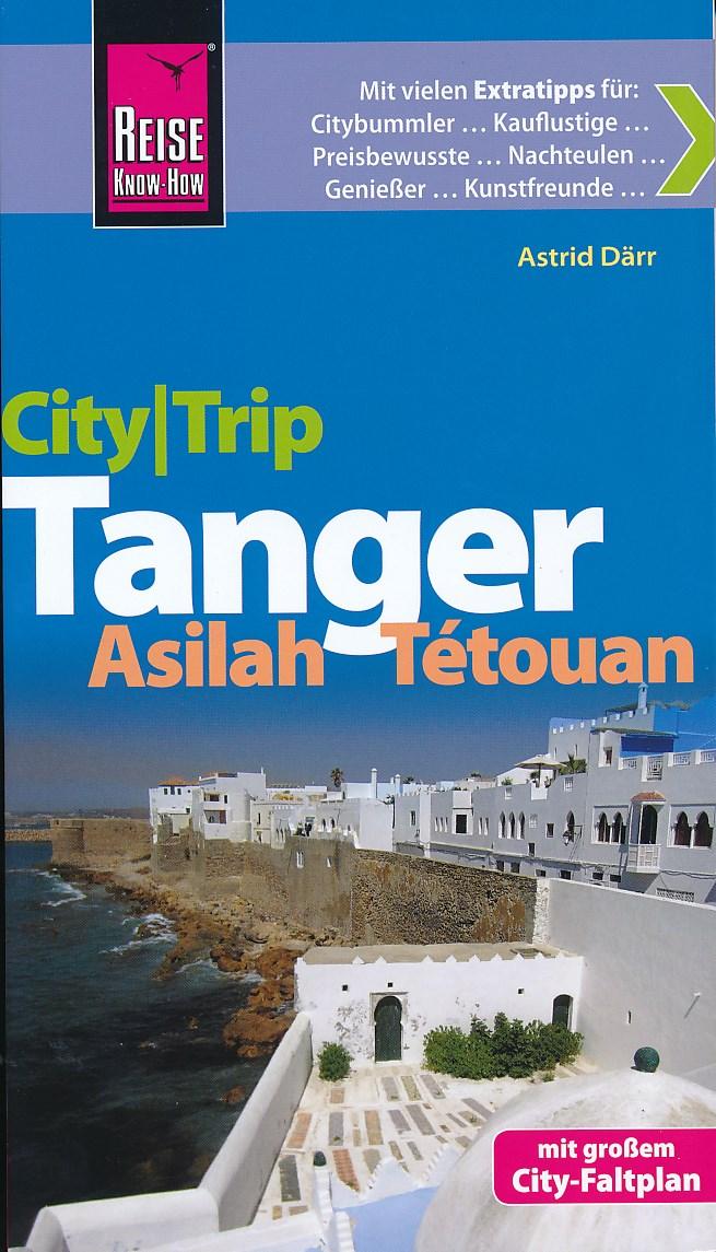 Reisgids Tanger, Asilah, Tétouan - Citytrip   Reise Knowhow Verlag   Astrid Därr