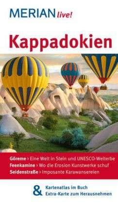 Reisgids Cappadocië - Kappadokien   Merian Live   Jürgen Gottschlich,Dilek Zaptcioglu