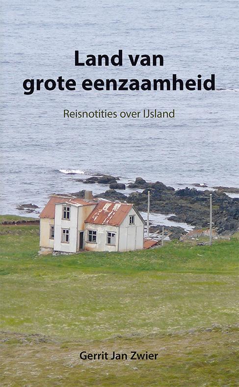 Reisverhaal Land van grote eenzaamheid - IJsland   Gerrit Jan Zwier