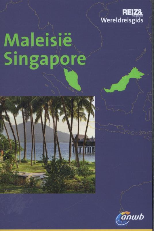 Reisgids Maleisie en Singapore   Wereldreisgids ANWB