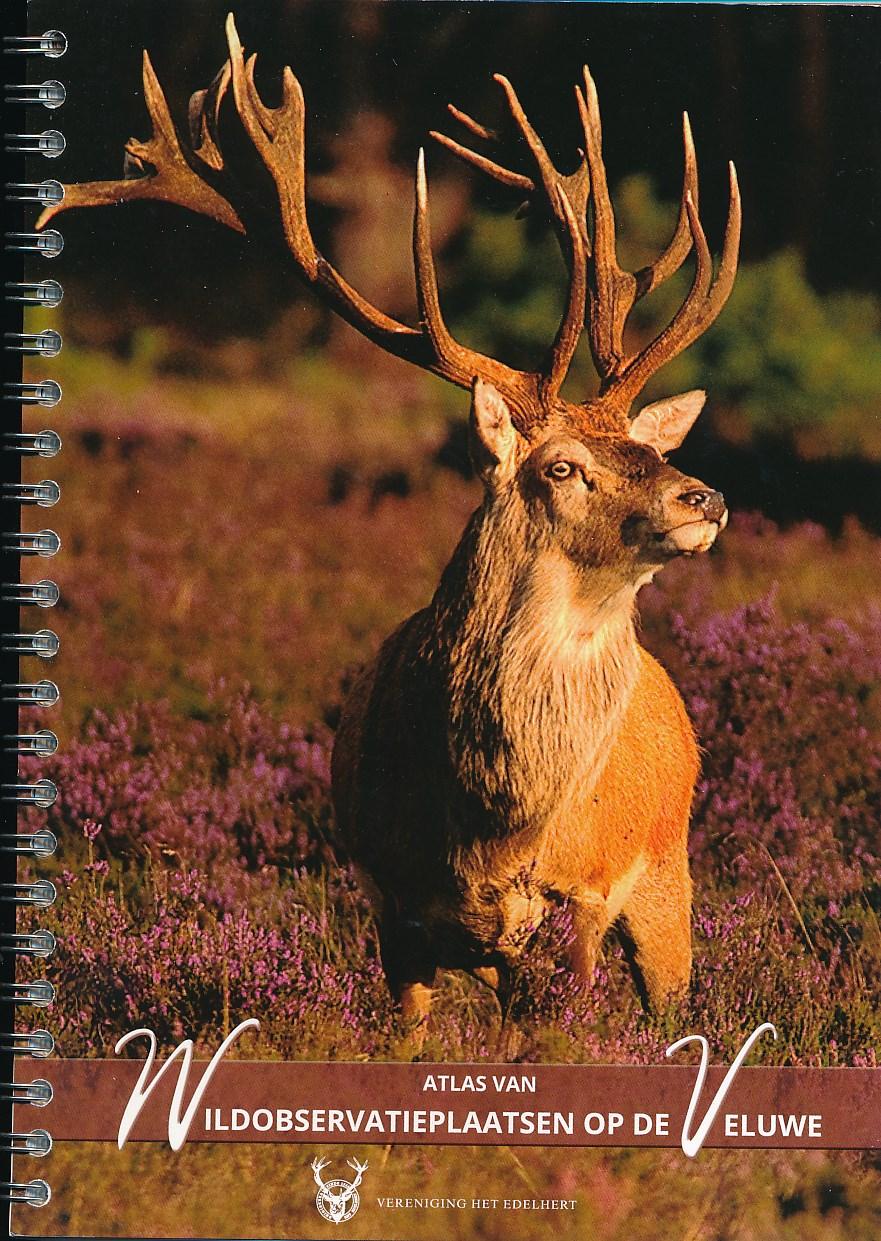 Natuurgids Atlas van de Wildobservatieplaatsen op de Veluwe   Vereniging het Edelhert