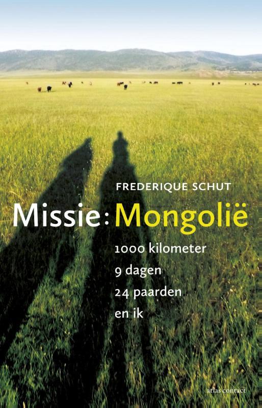 Reisverhaal Missie: Mongolië   Frederique Schut