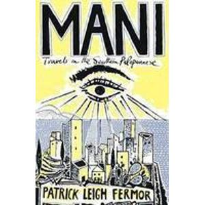 Reisverhaal Mani - travels in the southern Peloponnessos   Patrick Leigh Fermor   Patrick Leigh Fermor