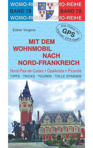 Campergids - Camperplaatsen Band 78: Mit dem Wohnmobil nach Nord Frankreich - Frankrijk noord, Camper   Womo Verlag