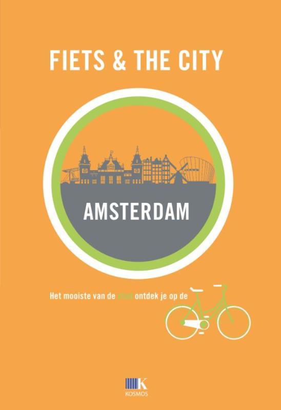 Fietsgids Fiets & The City: Amsterdam   Kosmos