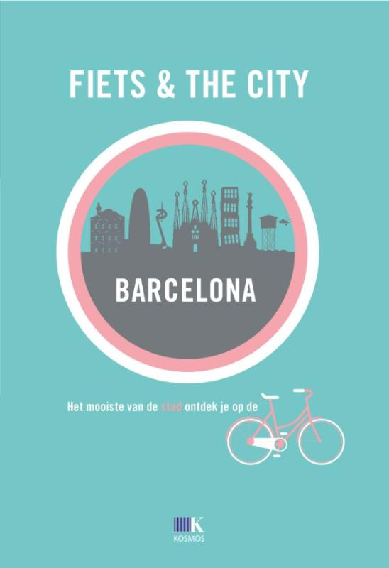 Fietsgids Fiets & The City: Barcelona   Kosmos
