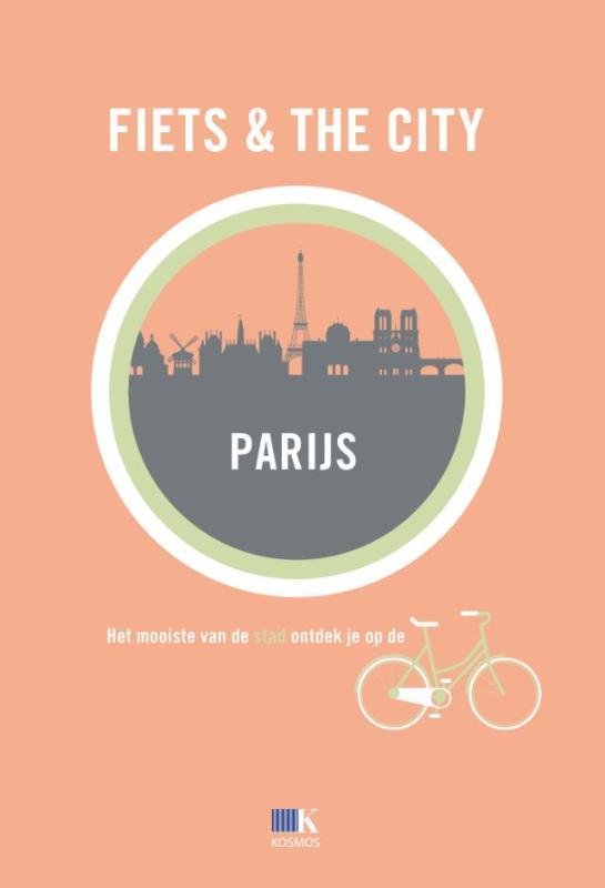 Fietsgids Fiets & The City: Parijs   Kosmos