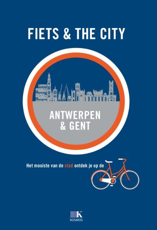 Fietsgids Fiets & The City: Antwerpen en Gent   Kosmos
