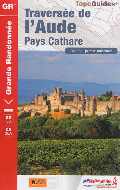 Wandelgids ref 360 Traversée de l'Aude - Pays Cathare GR36 - GR36A   FFRP
