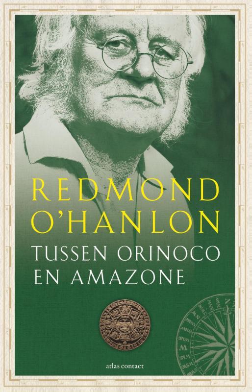Reisverhaal Tussen Orinoco en Amazone   Redmond O'Hanlon   Redmond O'Hanlon