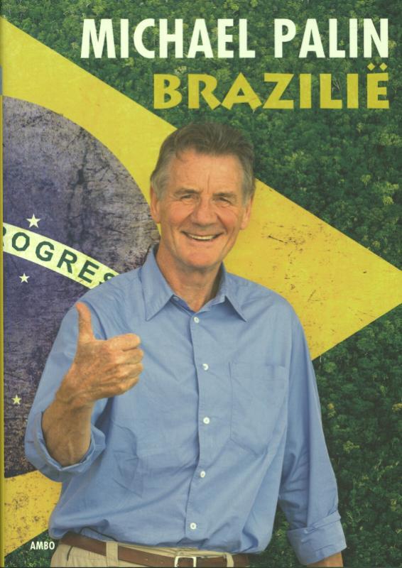 Reisverhaal Brazilie   Michael Palin   Michael Palin