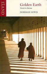 Golden Earth - travels in Burma, Birma - Norman Lewis