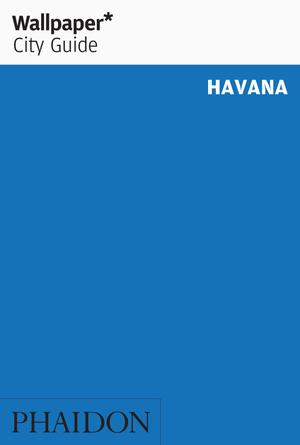 Reisgids Wallpaper Havana   Phaidon   Editors of Wallpaper Magazine