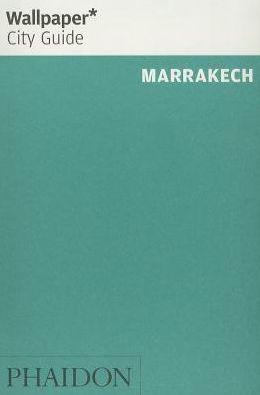 Reisgids Wallpaper Marrakech - Marrakesh   Phaidon