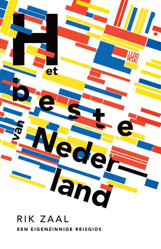 Reisgids Het Beste van Nederland   Rik Zaal   Rik Zaal