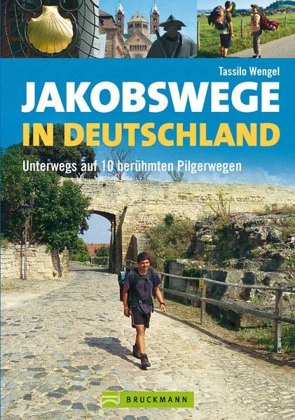 Wandelgids Jakobswege in Deutschland   Bruckmann   Tassilo Wengel