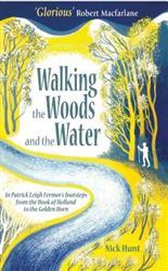 Reisverhaal Walking the Woods and the Water   Nick Hunt   Nick Hunt