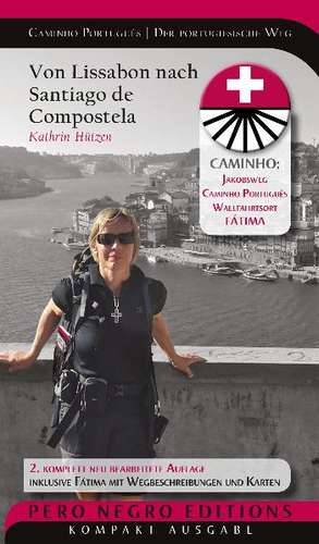 Wandelgids Caminho Português - Camino Portugués - Der portugiesische Weg   Hützen Verlag   Kathrin Hützen