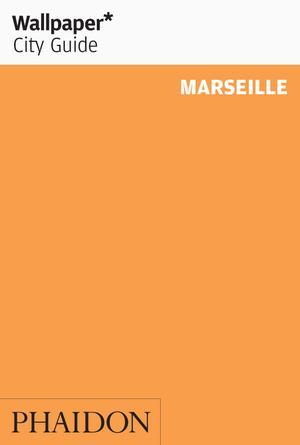 Reisgids Wallpaper Marseille   Phaidon