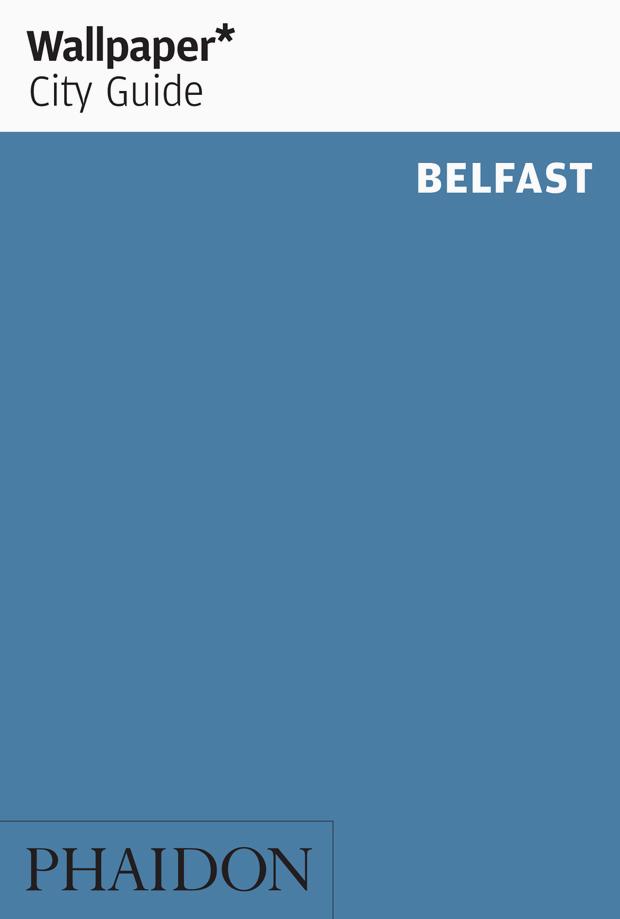 Reisgids Wallpaper City Guide Belfast   Phaidon   Wallpaper*